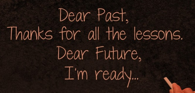 dear-past-thanks-for-all-the-lessons-dear-future-im-ready