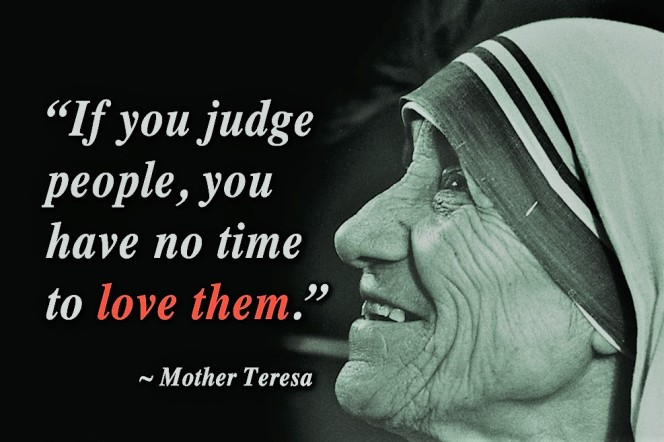 if-you-judge-people-you-have-no-time-to-love-8