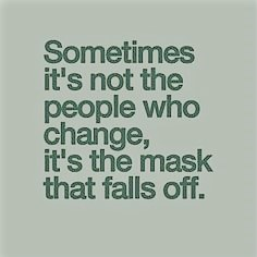 25a23e8130caa2681cf7b1b9ce1ae2db--people-change-quotes-quotes-about-fake-people-truths