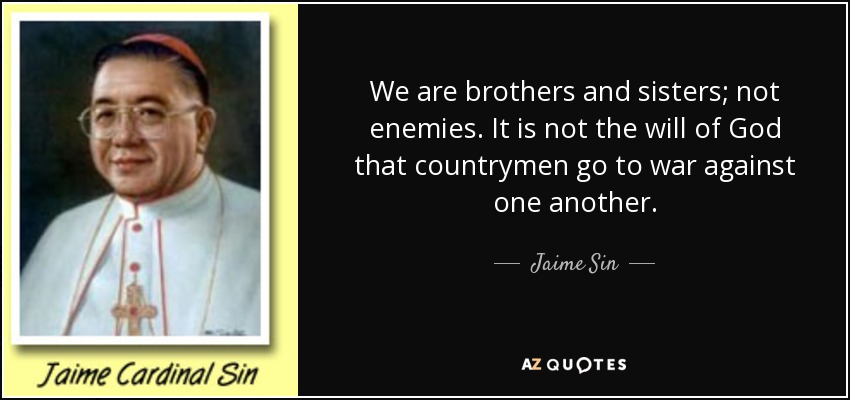 quote-we-are-brothers-and-sisters-not-enemies-it-is-not-the-will-of-god-that-countrymen-go-jaime-sin-138-45-22